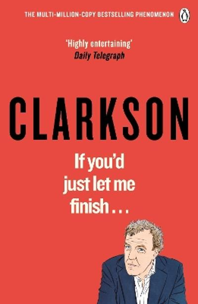If You'd Just Let Me Finish - Jeremy Clarkson