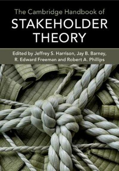 The Cambridge Handbook of Stakeholder Theory - Jeffrey S. Harrison
