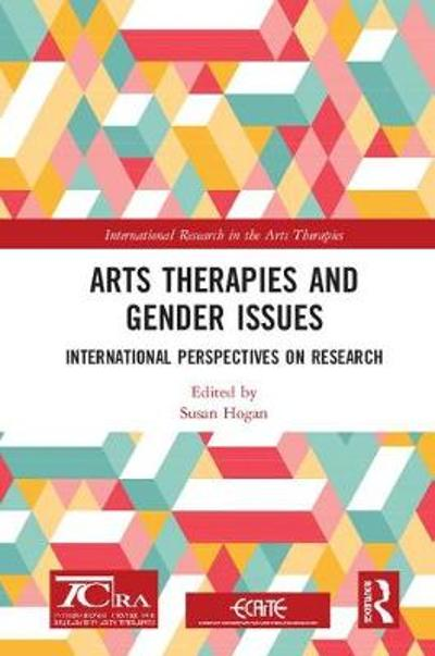 Arts Therapies and Gender Issues - Susan Hogan
