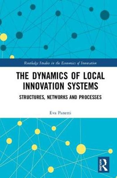 The Dynamics of Local Innovation Systems - Eva Panetti