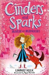Cinders and Sparks: Magic at Midnight - Lindsey Kelk Pippa Curnick