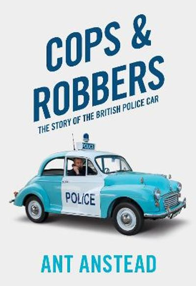 Cops and Robbers - Ant Anstead