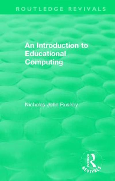 An Introduction to Educational Computing - Nicholas John Rushby