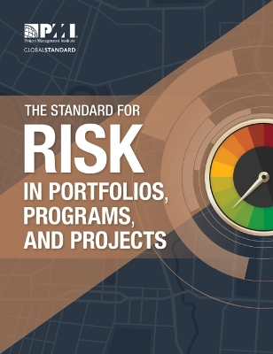 The Standard for Risk Management in Portfolios, Programs, and Projects - Project Management Institute