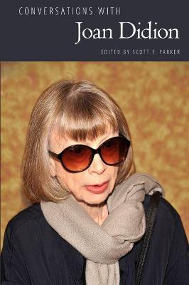 Conversations with Joan Didion - Scott F. Parker