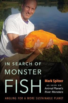 In Search of Monster Fish - Mark Spitzer