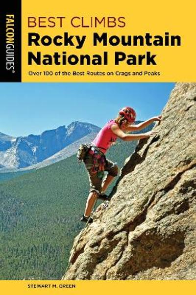 Best Climbs Rocky Mountain National Park - Stewart M. Green