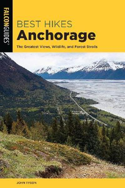 Best Hikes Anchorage - John Tyson
