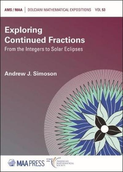 Exploring Continued Fractions - Andrew J. Simoson