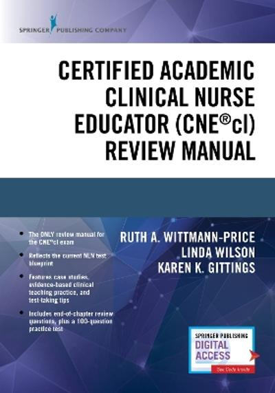 Certified Academic Clinical Nurse Educator (CNE (R)cl) Review Manual - Ruth A. Wittmann-Price