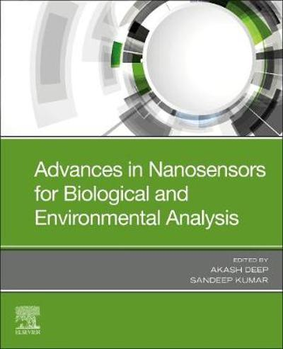 Advances in Nanosensors for Biological and Environmental Analysis - Akash Deep