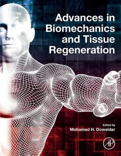 Advances in Biomechanics and Tissue Regeneration - Mohamed Hamdy Doweidar