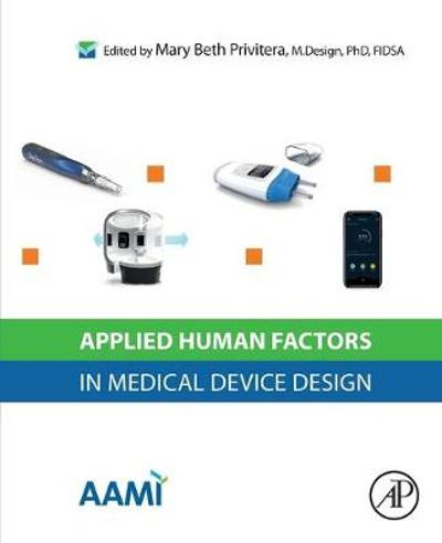 Applied Human Factors in Medical Device Design - Mary Beth Privitera