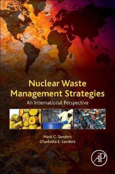 Nuclear Waste Management Strategies - Mark H. Sanders