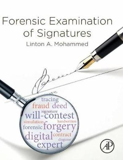 Forensic Examination of Signatures - Linton A. Mohammed