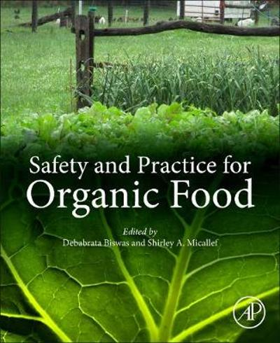 Safety and Practice for Organic Food - Debabrata Biswas