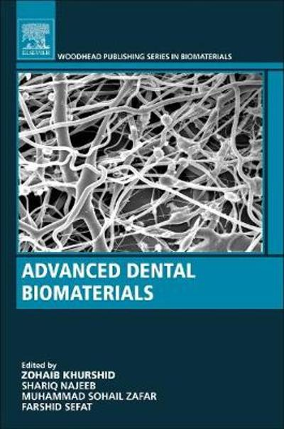 Advanced Dental Biomaterials - Zohaib Khurshid