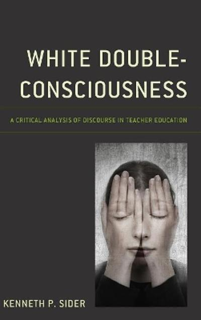 White Double-Consciousness - Kenneth P. Sider