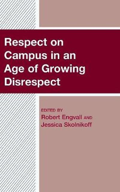 Respect on Campus in an Age of Growing Disrespect - Robert Engvall