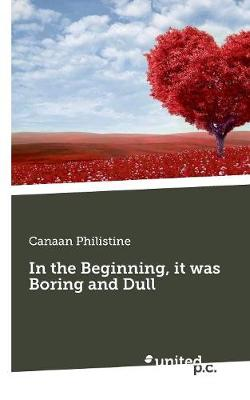 In the Beginning, it was Boring and Dull - Canaan Philistine