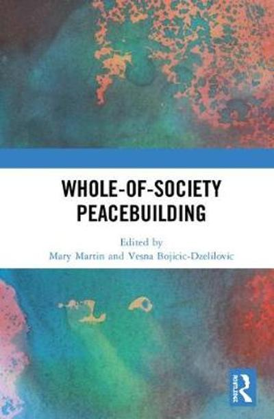 Whole-of-Society Peacebuilding - Mary Martin