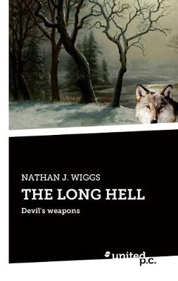 THE LONG HELL - NATHAN J. WIGGS