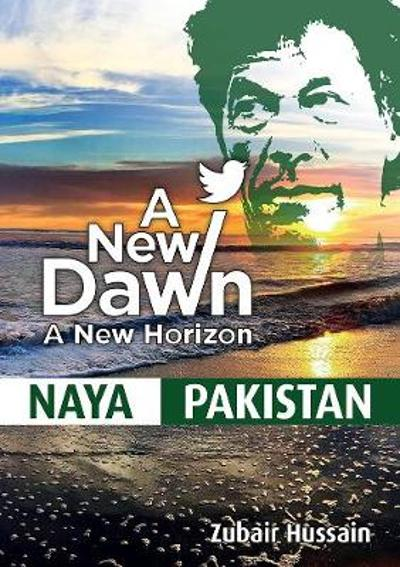 A New Dawn A New Horizon - Zubair Hussain
