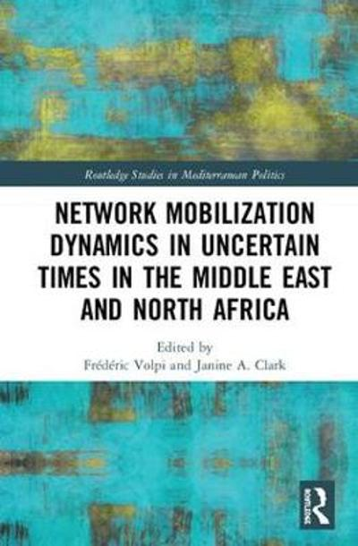 Network Mobilization Dynamics in Uncertain Times in the Middle East and North Africa - Frederic Volpi
