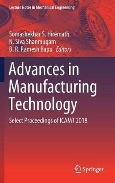Advances in Manufacturing Technology - Somashekhar S. Hiremath