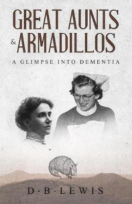 Great Aunts and Armadillos - D B Lewis