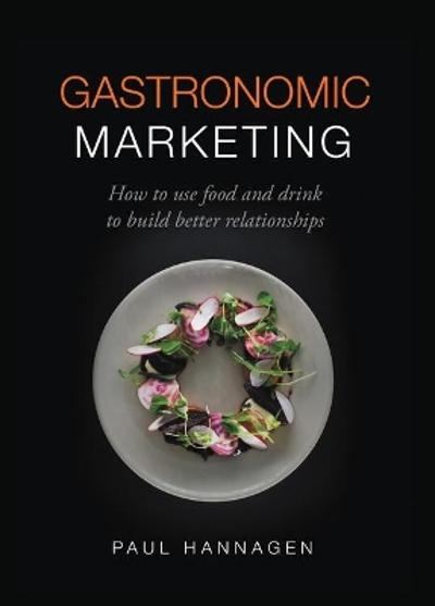 Gastronomic Marketing - Paul Hannagen