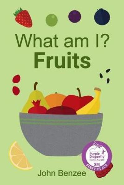 What Am I? Fruits - John Benzee