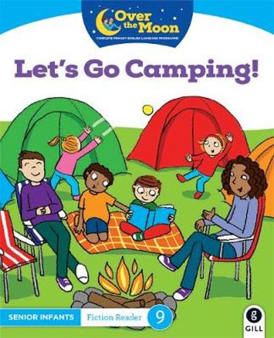 OVER THE MOON Let's go Camping! - Mary O'Keeffe