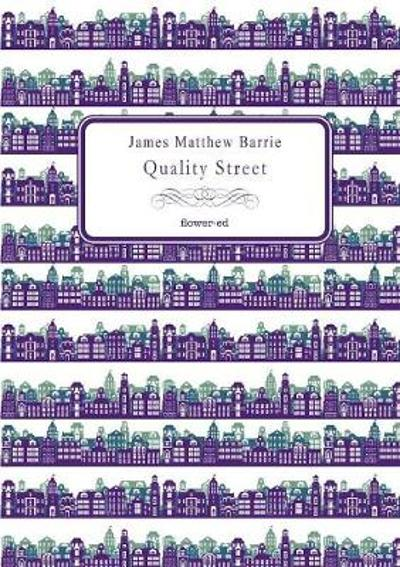 Quality Street - James Matthew Barrie