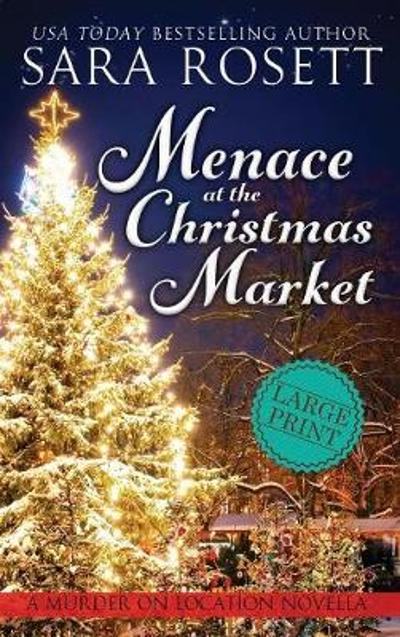 Menace at the Christmas Market - Sara Rosett