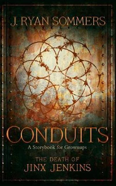 Conduits - J Ryan Sommers