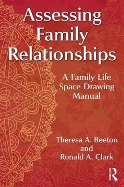 Assessing Family Relationships - Theresa A. Beeton