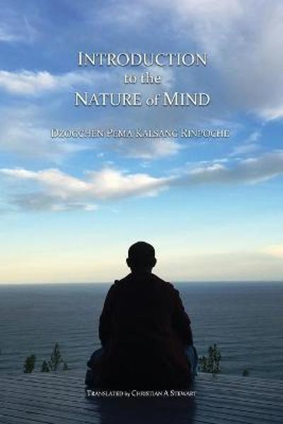 Introduction to the Nature of Mind - Dzogchen Pema Kalsang Rinpoche