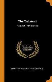 The Talisman - Sir Walter Scott Walter Scott (Sir -)