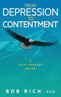 From Depression to Contentment - Bob Rich