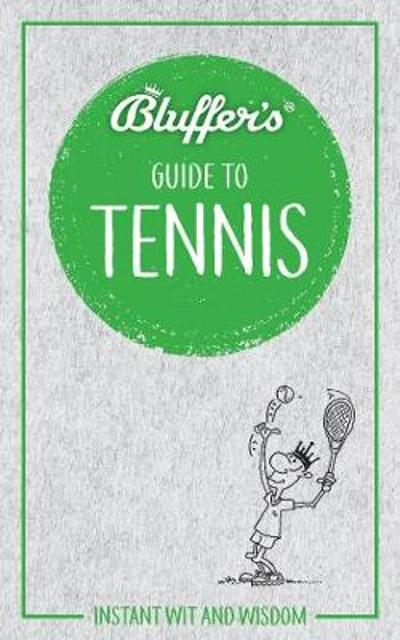 Bluffer's Guide to Tennis - Dave Whitehead