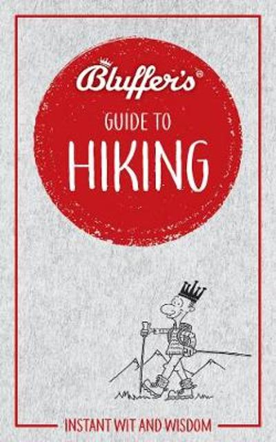 Bluffer's Guide to Hiking - Simon Whalley
