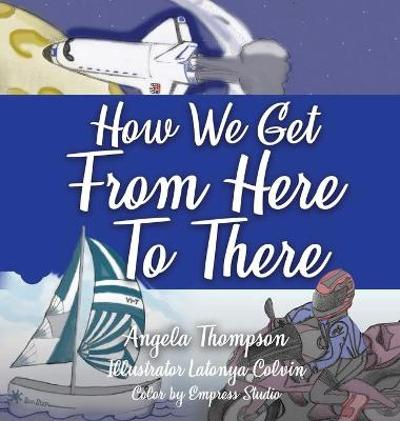 How We Get from Here to There - Angela Thompson