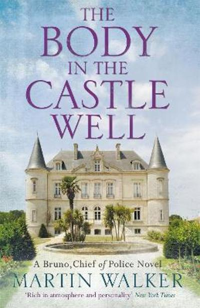 The Body in the Castle Well - Martin Walker