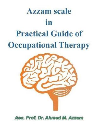 Azzam Scale in Practical Guide of Occupational Therapy - Ass Prof Dr Ahmed M Azzam