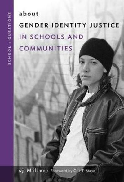 about Gender Identity Justice in Schools and Communities - SJ Miller