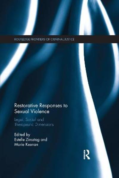 Restorative Responses to Sexual Violence - Estelle Zinsstag