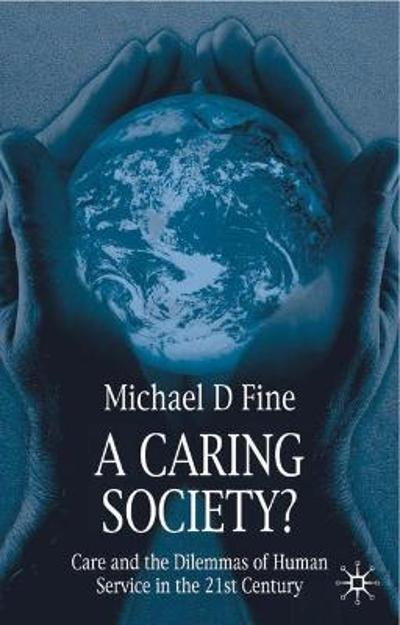 A Caring Society? - Michael D. Fine