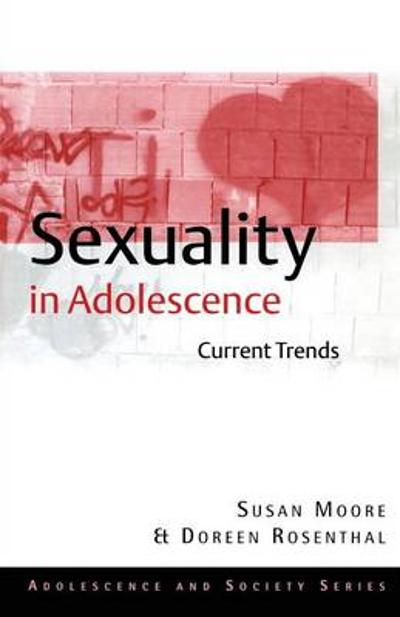 Sexuality in Adolescence - Susan M. Moore