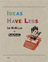 Ideas Have Legs - Ian McMillan Andy Martin FUEL